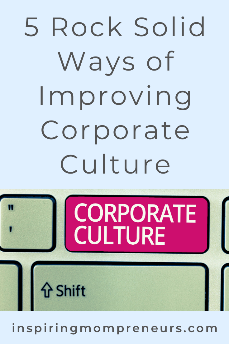 What's your current corporate culture like? Is there room for improvement? Here are 5 Ways you can go about improving corporate culture. #improvingcorporateculture #corporatecultureplatform #employeefeedbackplatform