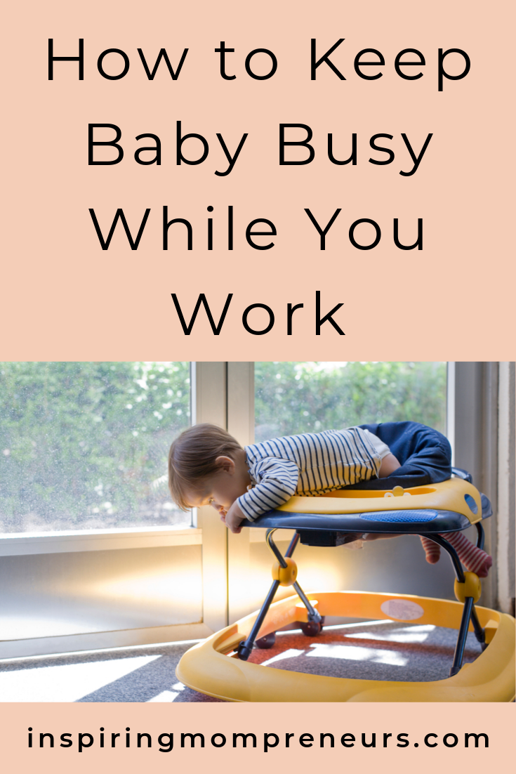 You're a business woman and a Mom and you're flat-out. We get it. Here are some tips to keep baby busy so you can get some work (or housework) done. #howtokeepbabybusywhileyouwork #sensoryactivities #mompreneurlife #momlife