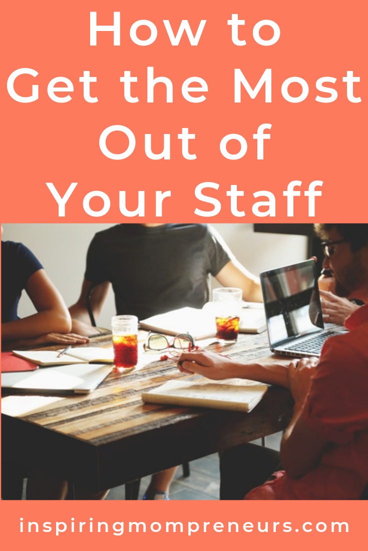You've hired a team. But your business isn't booming. Here's how to get the most out of your staff. #HowtoGetTheMostOutofYourStaff #Entrepreneurship #BusinessTips