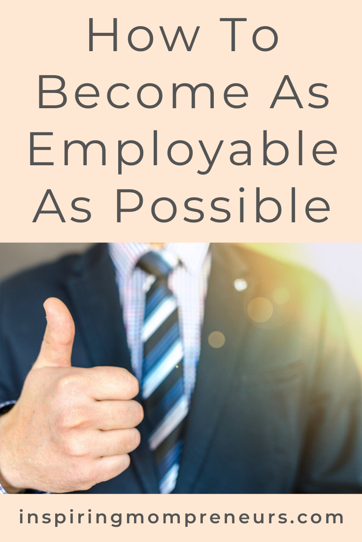 The skills you learn as an entrepreneur may very well be the skills that make you highly employable. #HowtoBecomeasEmployableasPossible #CareerTips #Upskilling #Networking