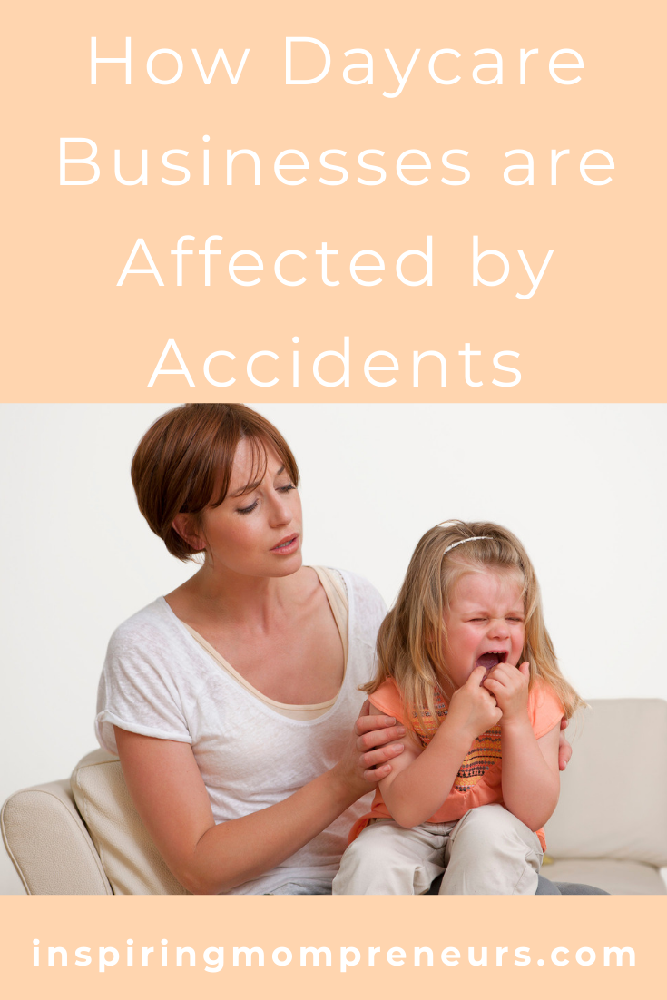 Do you own a daycare center? Have you ever had to face legal action or damage to your reputation due to an accident on your premises? Read more at Inspiring Mompreneurs. #HowDaycareBusinessesareAffectedByAccidents #DaycareAccidents #DaycareBusiness #Entrepreneurship
