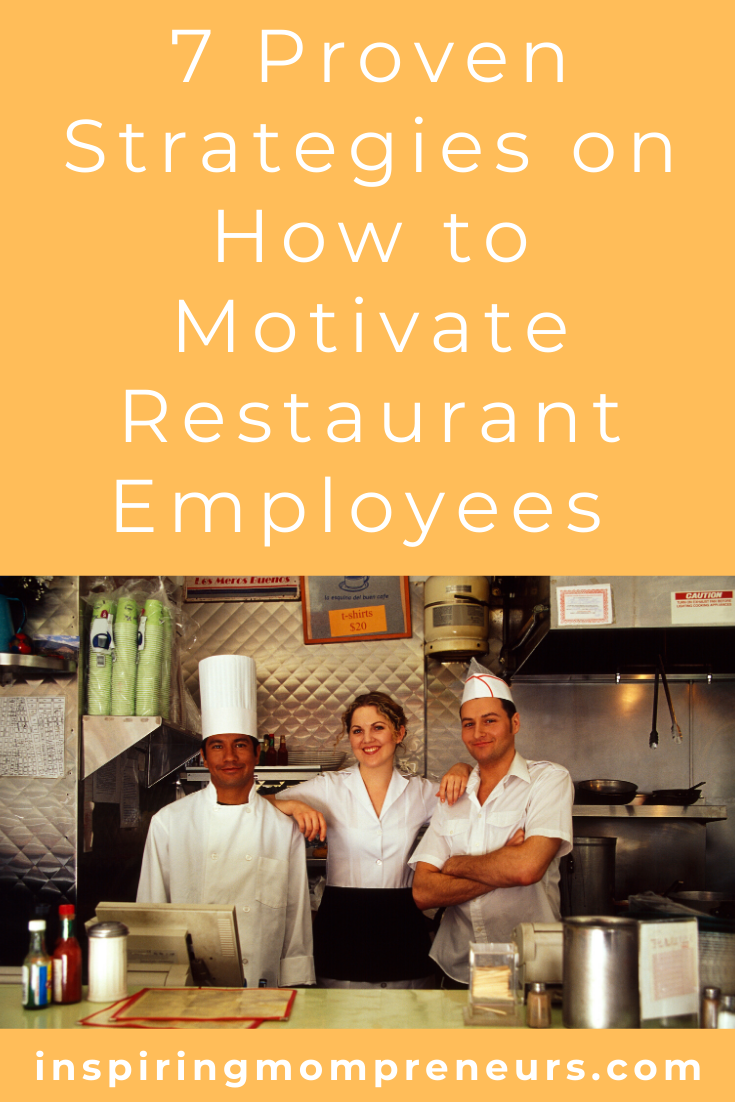 Operating a restaurant requires a team effort.  These 7 proven strategies on how to motivate restaurant employees will be good for business. #HowtoMotivateRestaurantEmployees #StaffMotivation #StaffTraining #Incentives