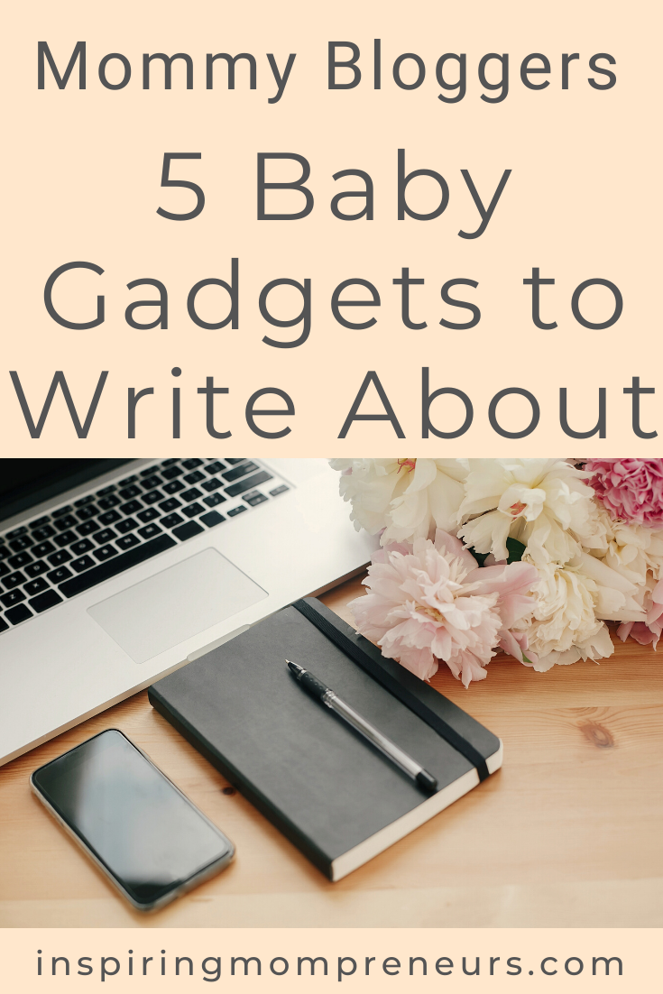 Struggling to come up with topics for your Mommy blog? How about a round-up post? Here are some cool baby gadgets to write about. #coolbabygadgets #babygadgetstowriteabout #mommybloggers #guestpost #lavidamom