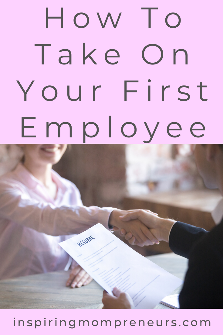 Are you ready to graduate from Solopreneur to Entrepreneur? Are you ready to start hiring a team?  If so, here's how to take on your first employee.  #howtotakeonyourfirstemployee #hiring #entrepreneurship