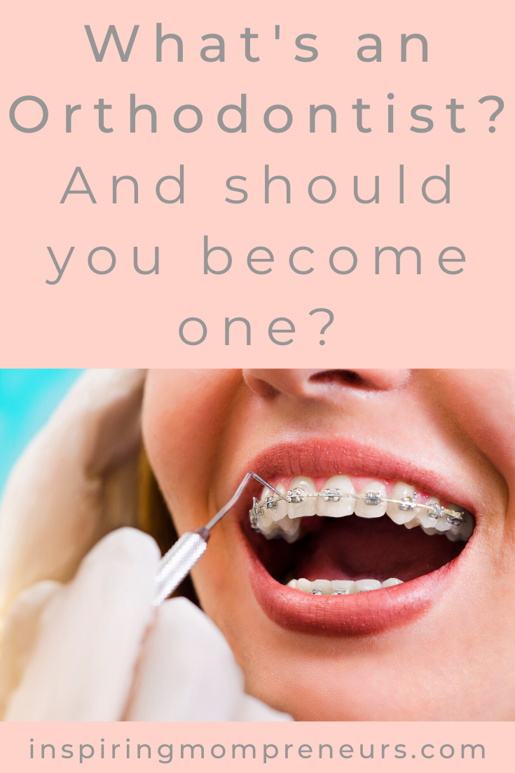 What's an Orthodontist? When should you visit one? What's the Difference Between a Dentist and an Orthodontist? Should you become one? Find out in this post. #whatsanorthodontist #dentistry #orthodontics #careertips