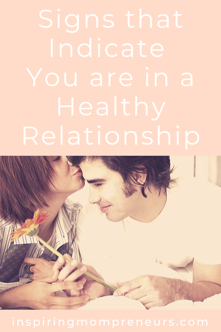 Healthy relationships are critical to our well being and the well being of our family. Here are some of the clearest signs you are in a Healthy Relationship. #SignsYouareinaHealthyRelationship #signsofahealthyrelationship #healthymarriage #guestpost