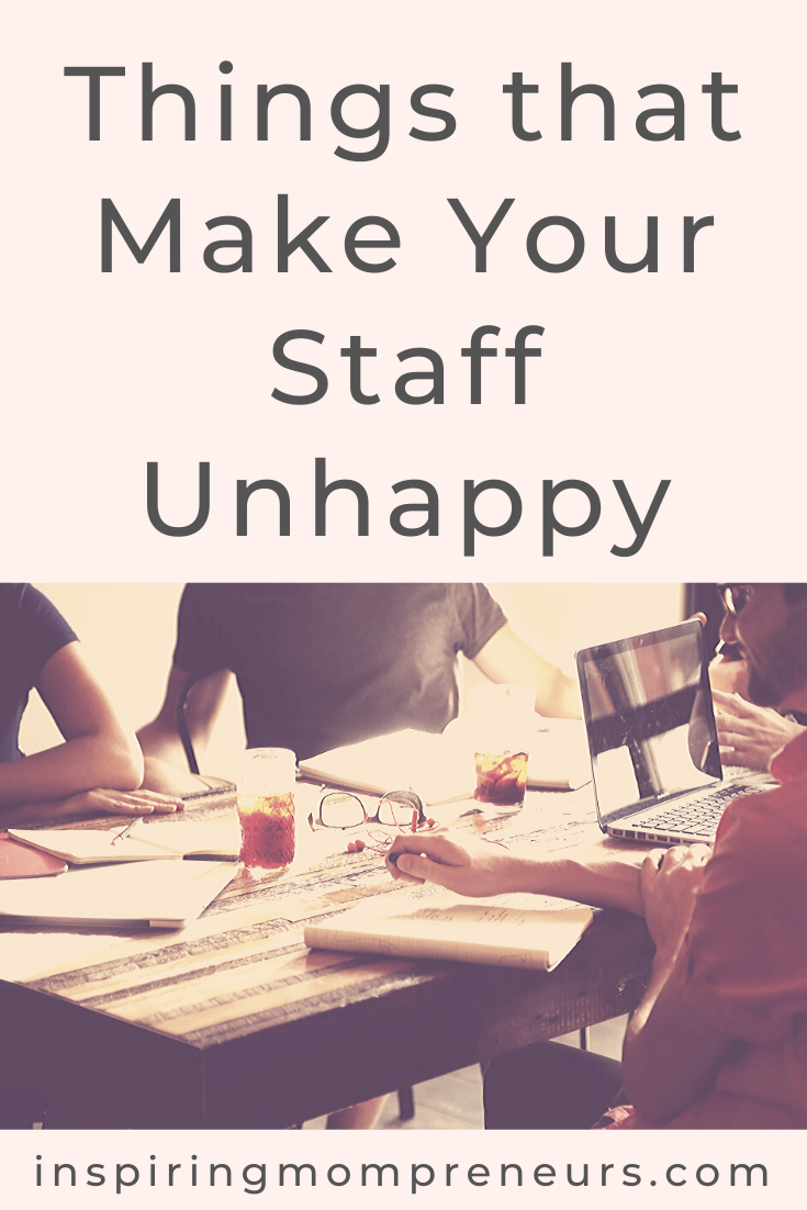 Have you ever worked in a job that made you feel miserable? Perhaps that's one of the reasons you started up your own company in the first place?  But what makes your staff unhappy? Answered in this post. #ThingsThatMakeYourStaffUnhappy