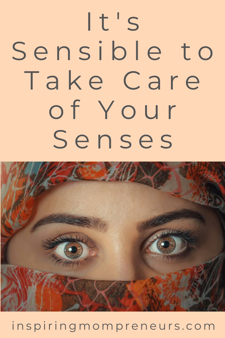 We tend to take our senses for granted, we don't think about them until there's a problem. Here's how and why to take care of your senses before it's too late. #takecareofyoursenses #selfcare #healthandwellness
