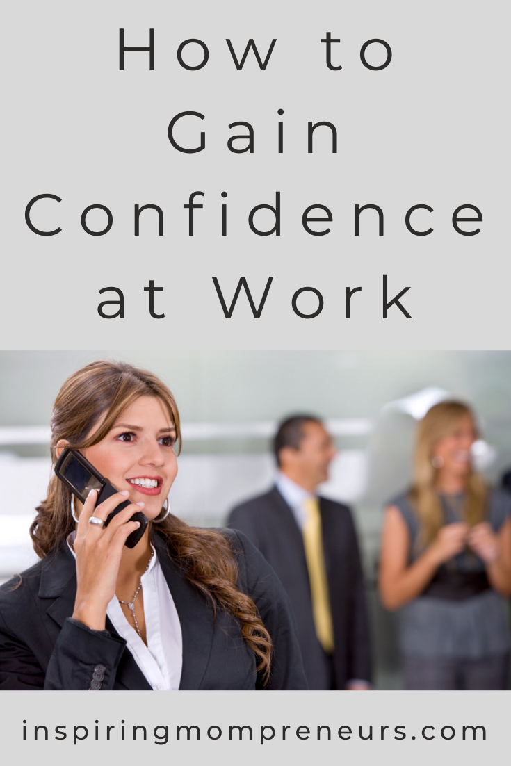 Confidence gives you the courage to ask for that raise you deserve, gun for a promotion, move up the ladder and establish yourself as a leader. Here's how to gain confidence at work. (10 Ways) #HowtoGainConfidenceatWork