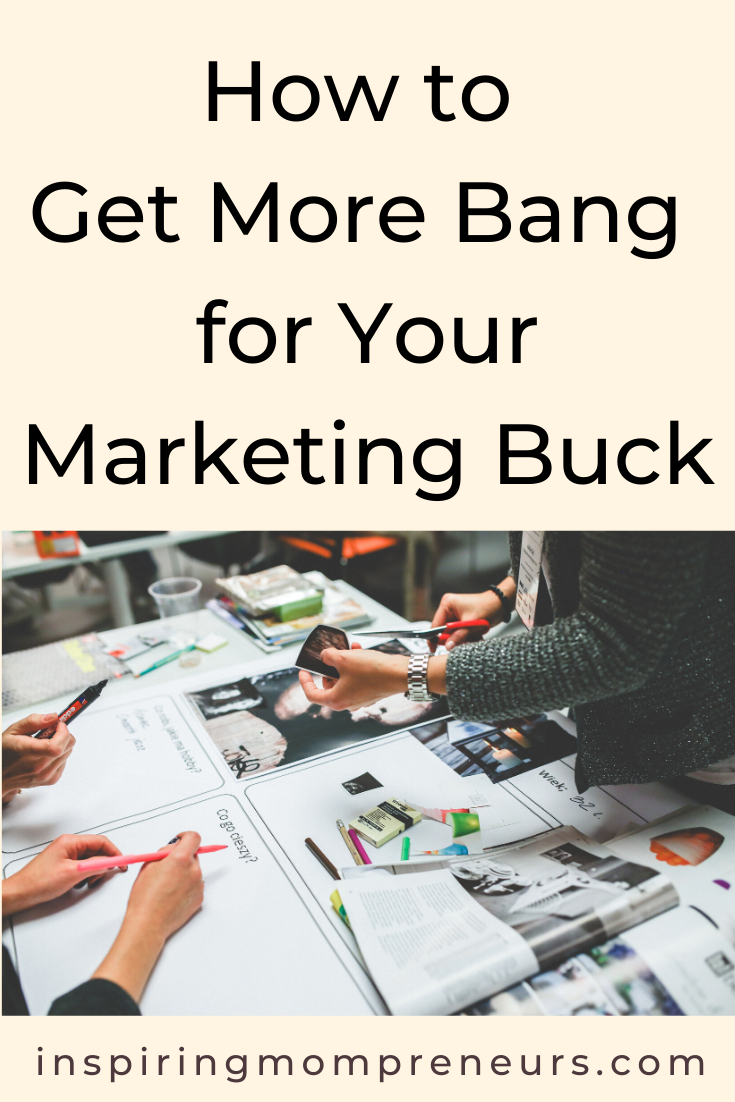 Are you making the most of your marketing budget? Here's how to get more bang for your marketing buck. #marketingbudget #howto #getmorebangforyourmarketingbuck
