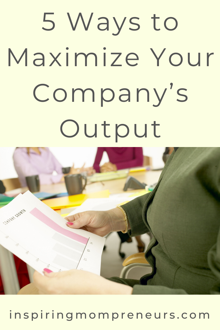 Are you taking these five steps to maximize your company's output?   #productivity  #5WaystoMaximizeYourCompanysOutput