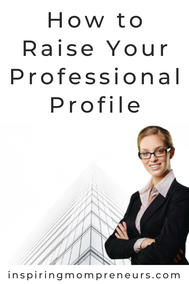 Are you doing anything to raise your professional profile? Try some of these tips to help you achieve your goals. #HowtoRaiseYourProfessionalProfile #CareerTips