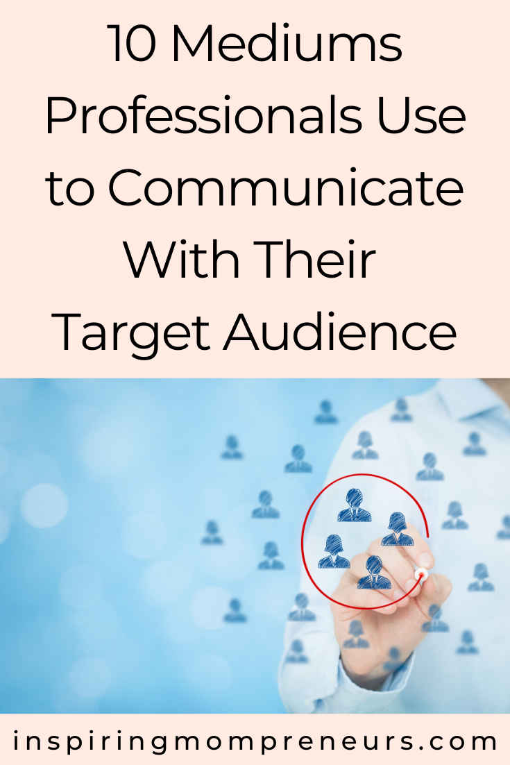 Discover ten of the most popular mediums professionals use to communicate with target audiences and how they optimize outreach strategies for each of them. #howto #communicatewithyouraudience #targetaudience