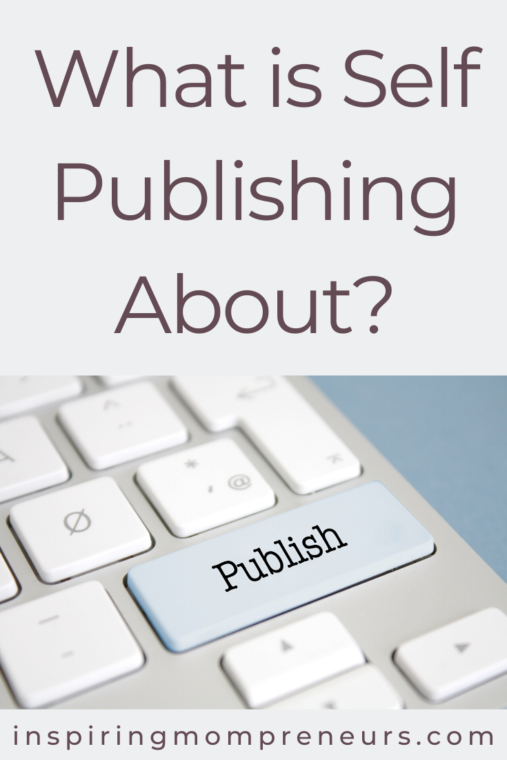What is self-publishing about? Why do Authors choose to self-publish rather than go the traditional route? What are the benefits? All answered in this post. #whatisselfpublishingabout #whyselfpublish #selfpublishingbenefits #sponsoredpost