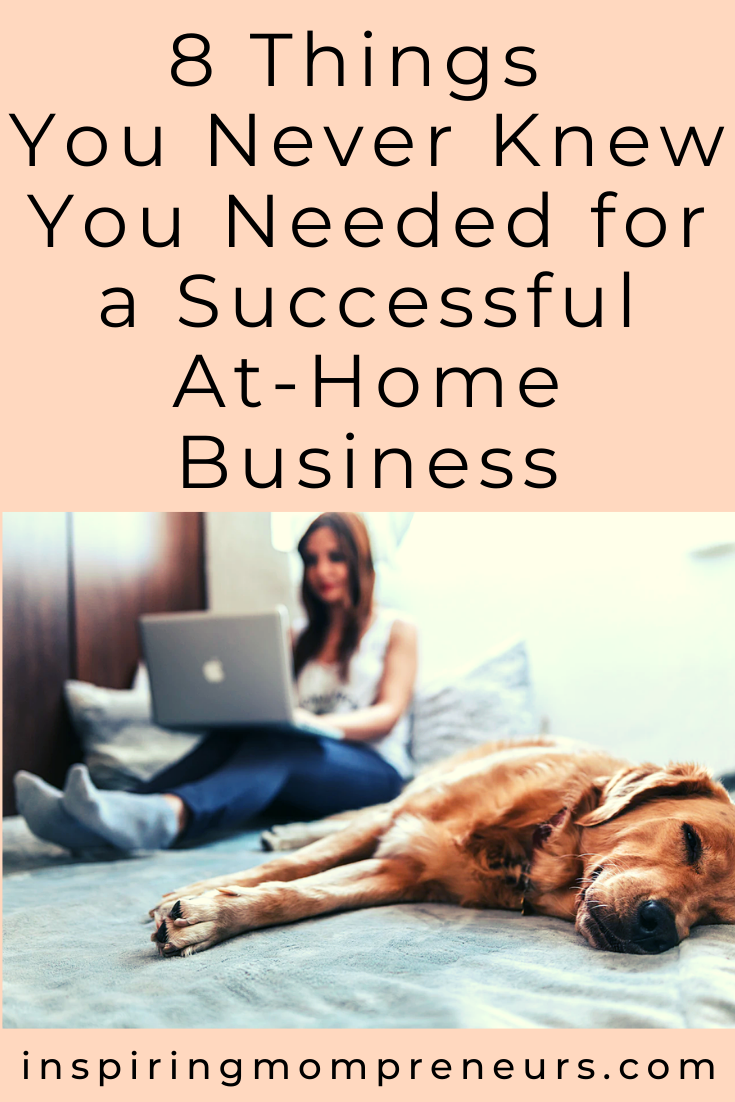 Entrepreneurship can be challenging. To prepare you for the ups and downs of entrepreneurship, here are 8 things you may not have known you needed in order to start a successful at-home business.  #businesssuccess #workathome  #successfulathomebusiness