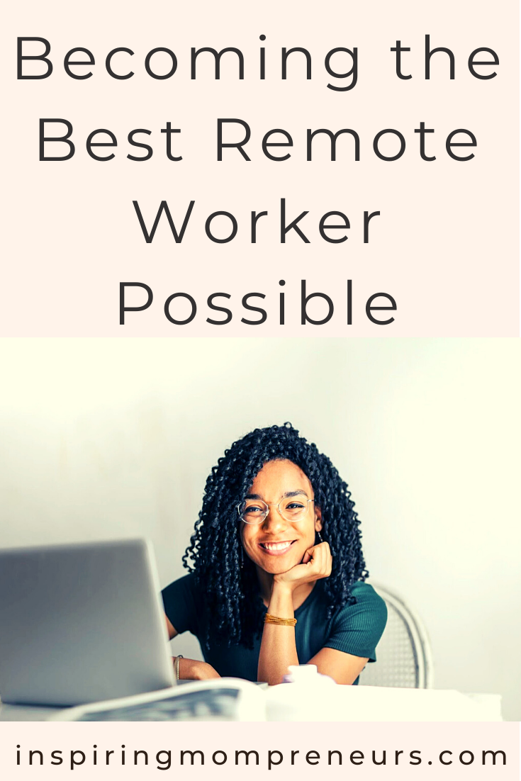 If it looks like you're going to continue working remotely for a while, here are a few suggestions to help you become the best remote worker you can be.  #bestremoteworker #remoteworking #workathome