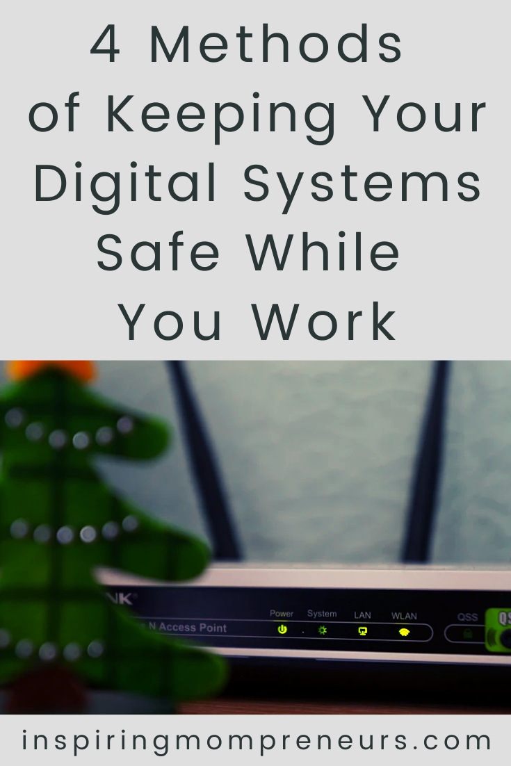 We are living in a digital world creating the need for digital safety measures. Here are 4 ways you can keep your digital systems safe. #keepingdigitalsystemssafe #cybersecurity #managedit
