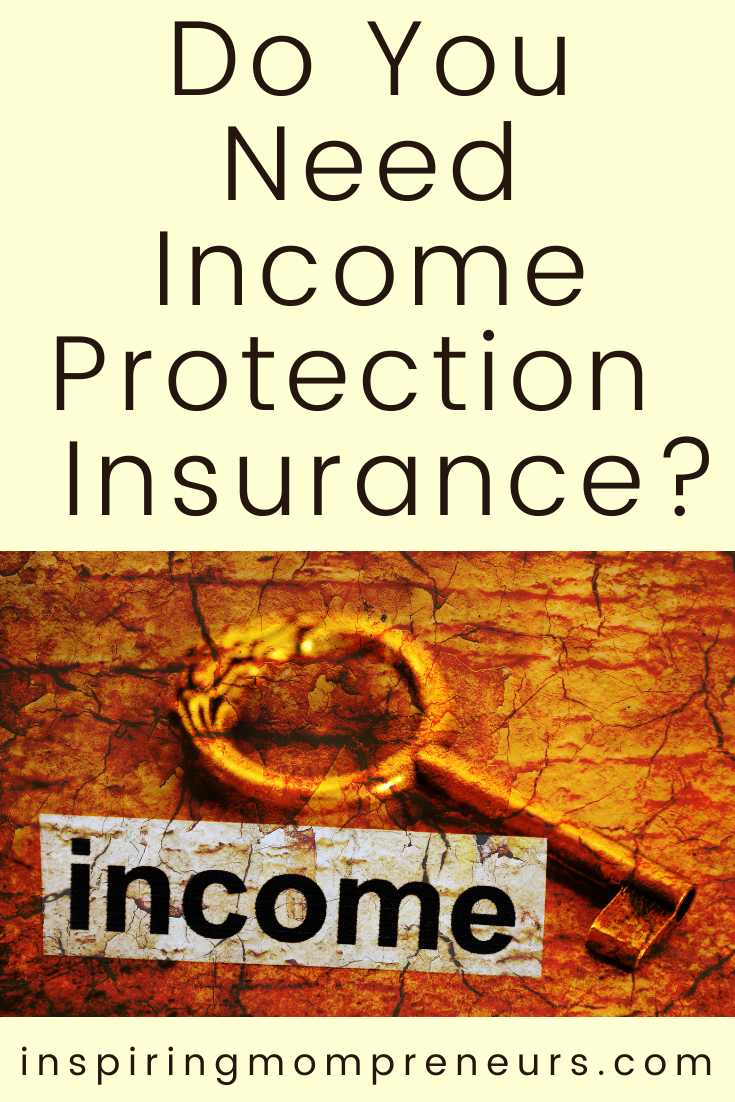 Have you thought about what will happen if you become incapacitated to work?  Have you considered investing in Income Protection Insurance?