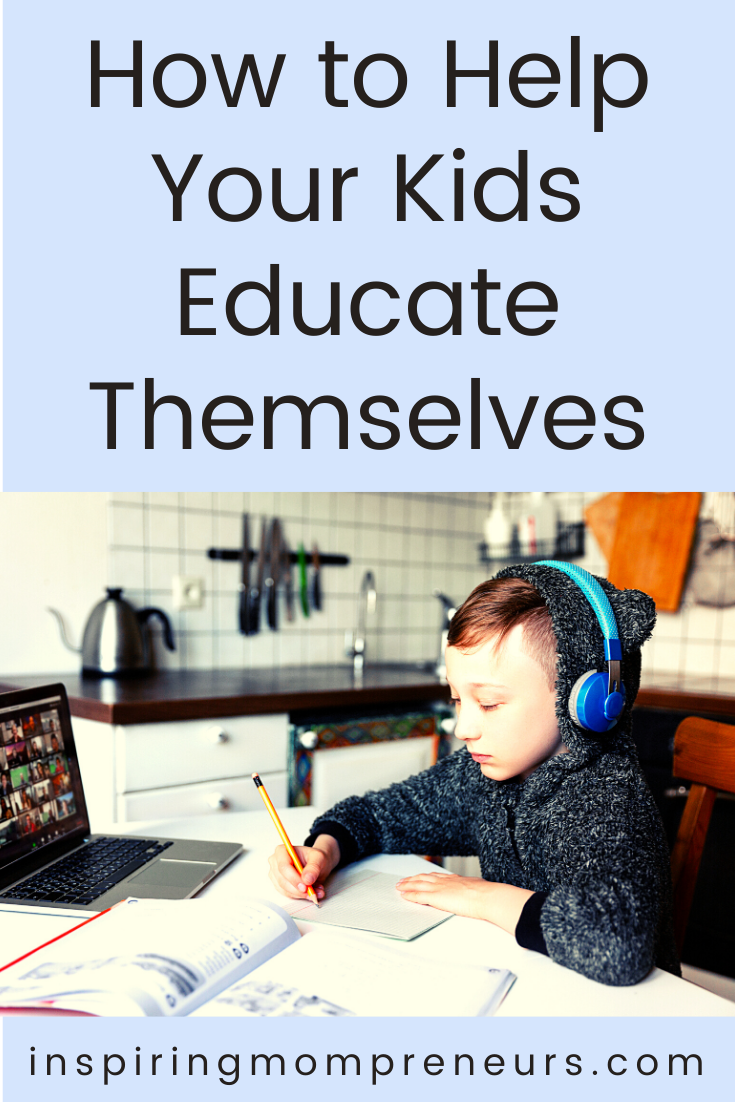In this global time of uncertainty, you may not want to send your child out of the house. Here are some ways you can help your kids educate themselves at home.