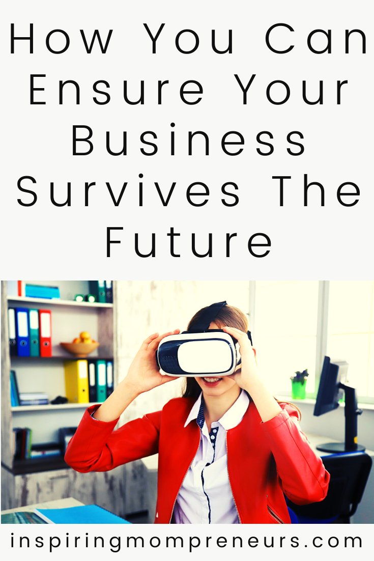 Three quick tips to help you ensure your business survives the future intact.  #howto #ensureyourbusinesssurvives #thefuture