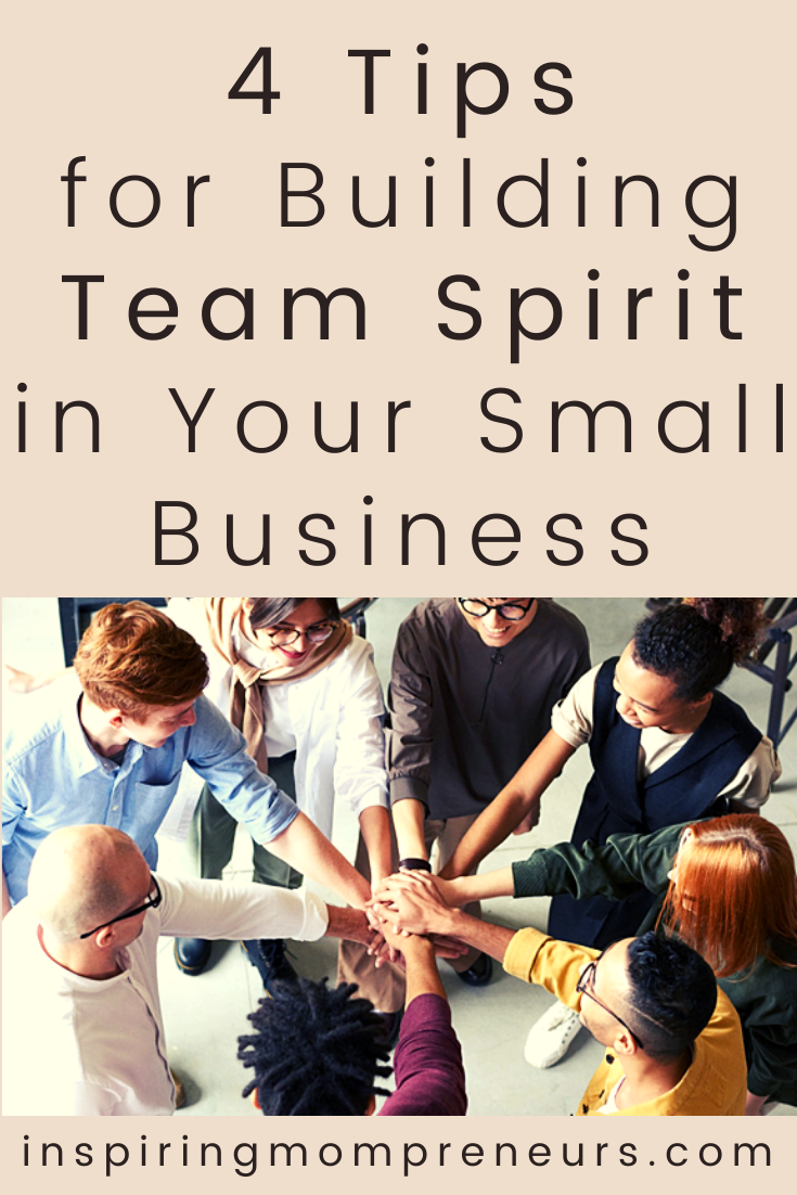 Team spirit is an invaluable asset for any small business.  Here are 4 tips on how to bond your team by building team spirit. #businesstips #buildingteamspirit #smallbusiness #entrepreneurship