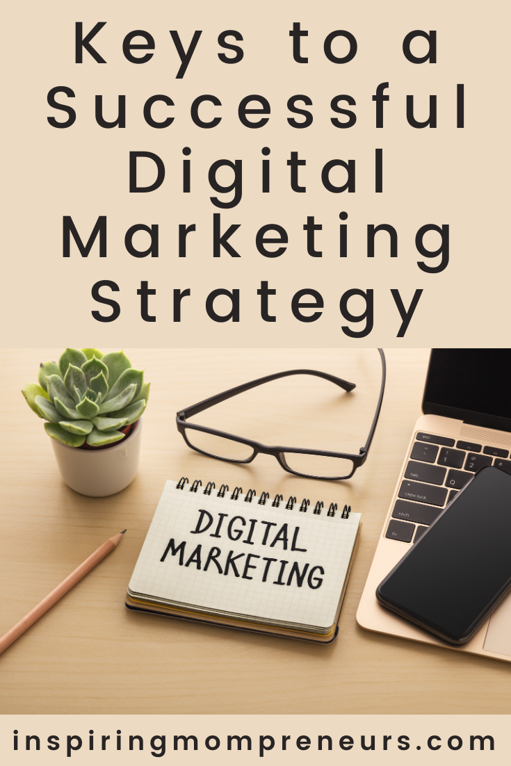Digital marketing has become essential. Here are a few keys to building a successful digital marketing strategy for your business.