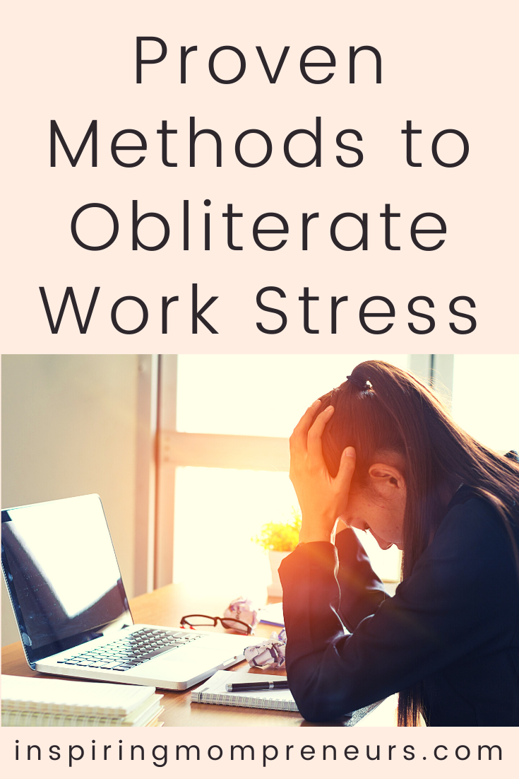 Taking a look at the proven methods to take the stress out of your working day. It could be the best thing you ever do to improve your quality of life. #provenmethods #obliteratestress #howtoobliteratestress