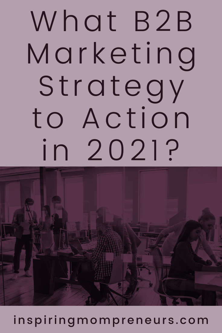What B2B Marketing Strategy do you have planned in 2021? Here are 5 tips to consider from the definitive guide to B2B Marketing Strategies by 310 Creative.