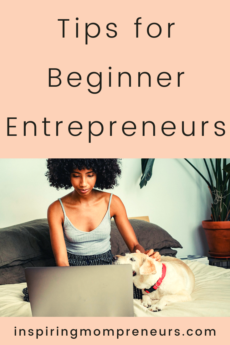 Starting your own business is one of the exciting times in your life. It can also be a scary, confusing and daunting prospect. Don't miss out on these tips for beginner entrepreneurs. #tips #beginners #entrepreneurs #entrepreneurship #newbusinessventure #newbusinesowner #momboss