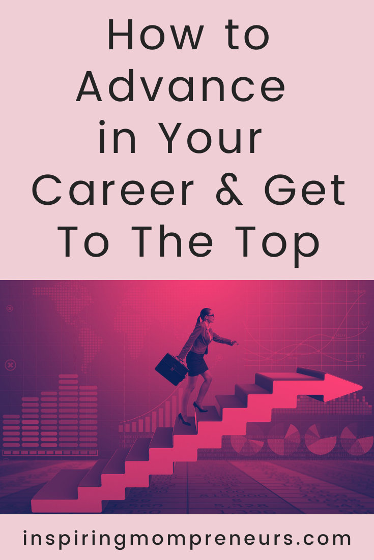 Is 2021 your year to advance in your career and get to the top?  If you're ambitious, you'll enjoy these top tips to help you land yourself that big career goal.  #howtoadvanceinyourcareer #careeradvancement