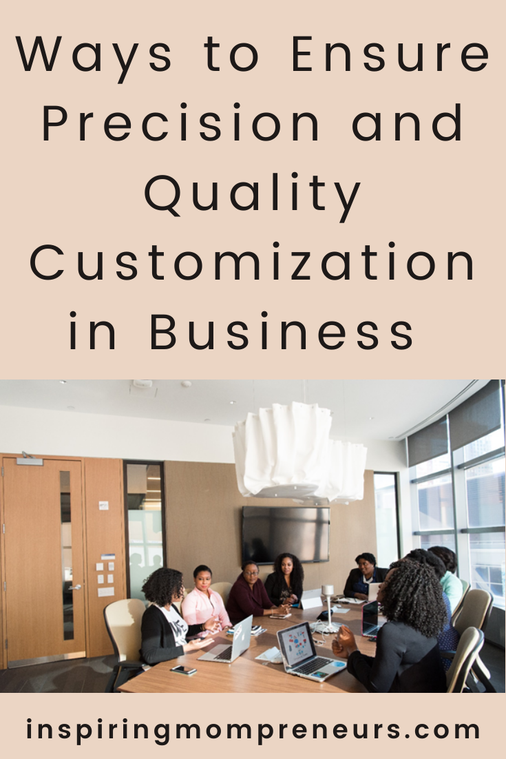Mass customization of products is complex. Here are some of the ways you can achieve precision and quality customization in your business. #precisonandqualitycustomization