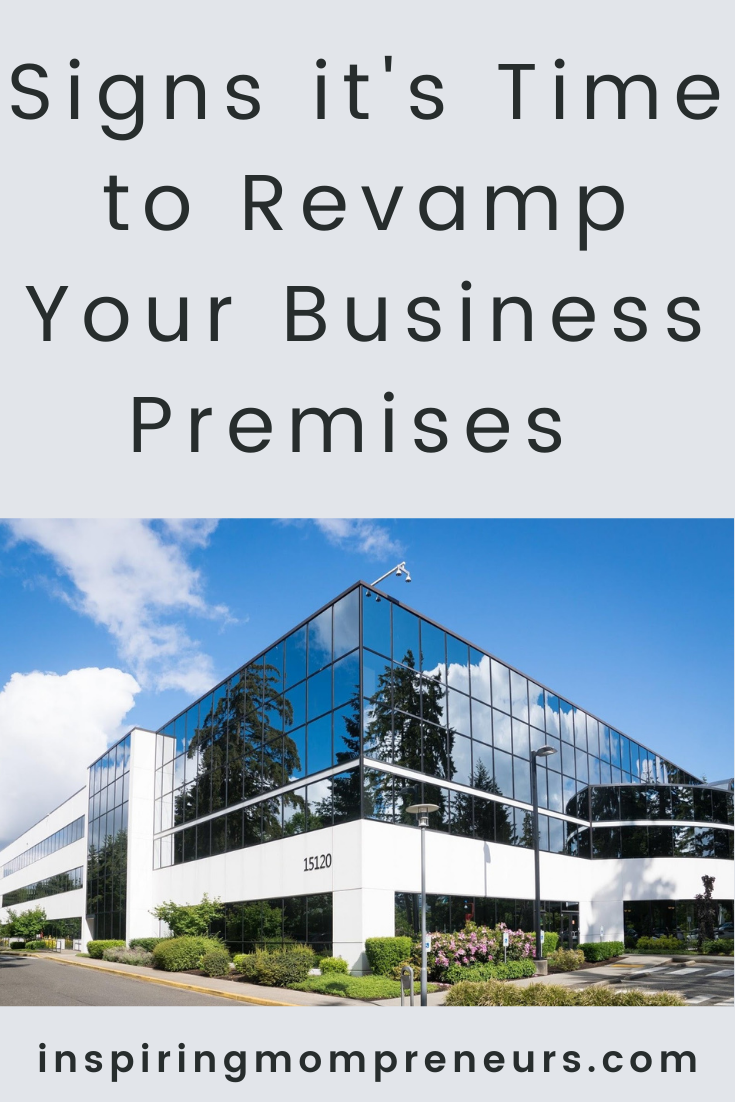 The time will come when you need to invest some money into your building premises. Here are the main signs it is time to revamp your business premises. #signsitstime #revampbusinesspremises #businessexpansion