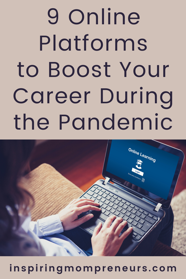Whether you want to return to school or change careers this year, there is one solution – online classes.  Here's our list of top 9 online learning platforms to boost your career during the pandemic.  #onlinelearning #elearning #onlineclasses #onlineeducation #listonlinelearningplatforms