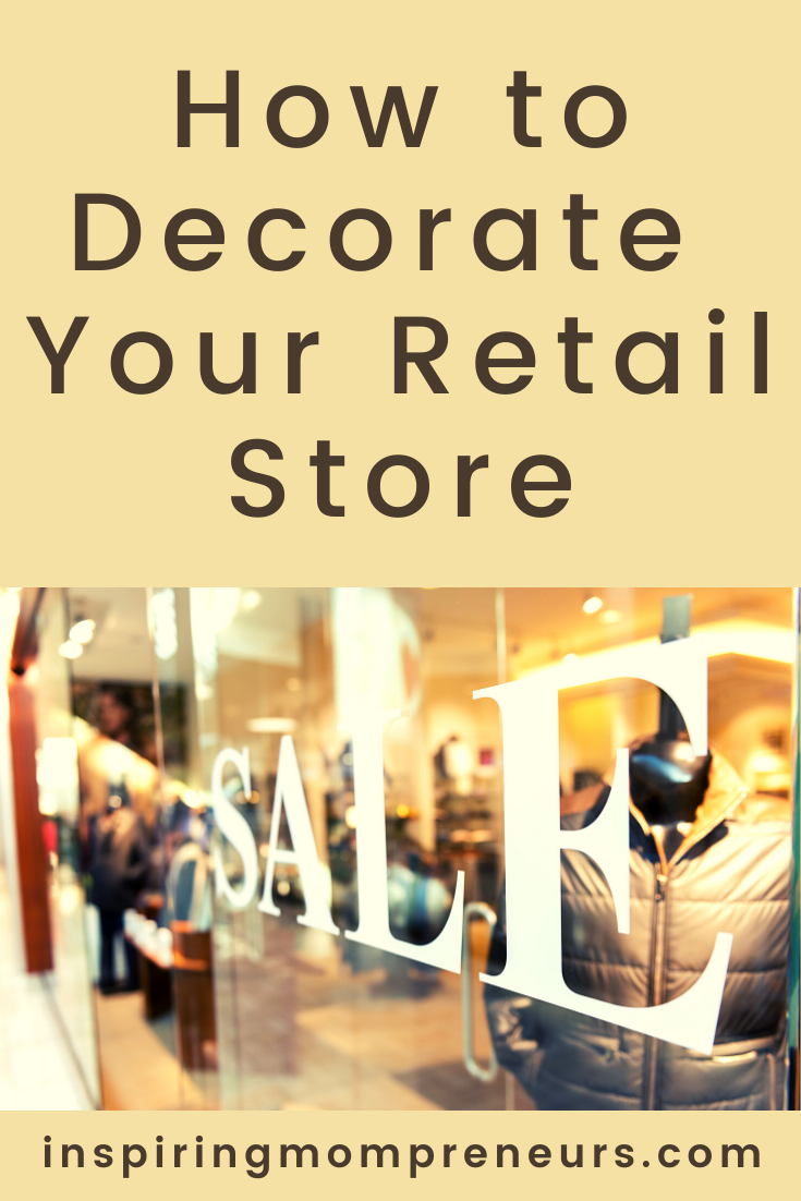 The way you decorate your store tells customers not only what kind of merchandise you stock, but what kind of experience they will have when they come inside.  Here are 7 creative ideas on how to decorate a retail store.  #howto #decorateretailstore