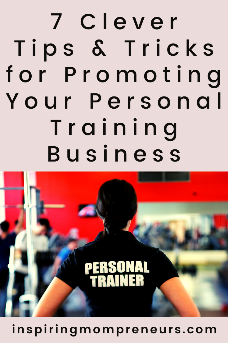 These seven clever tips and tricks for promoting your personal training business can help you attract more clients and make a name for yourself. #promotingyourpersonaltrainingbusiness