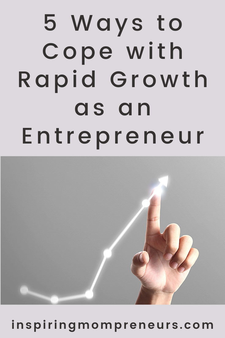 If you aren't prepared for rapid growth, things can quickly spiral out of control and ruin your business. Here are 5 ways to cope with rapid growth as an entrepreneur. #rapidbusinessgrowth #howtocope #5waystocopewithrapidgrowthasanentrepreneur #entrepreneurship