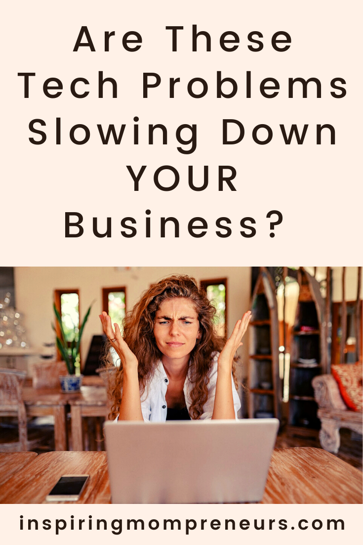 Are These Tech Problems Slowing Down Your Business?