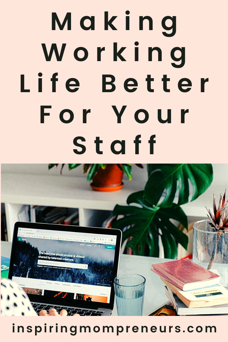 Making Working Life Better For Your Staff - a few ways you can increase happiness and enjoyment of your staff while still keeping your workplace professional.  #workinglife #staffrewards #staffperks #careerprogression #employeebenefits #employeesatisfaction