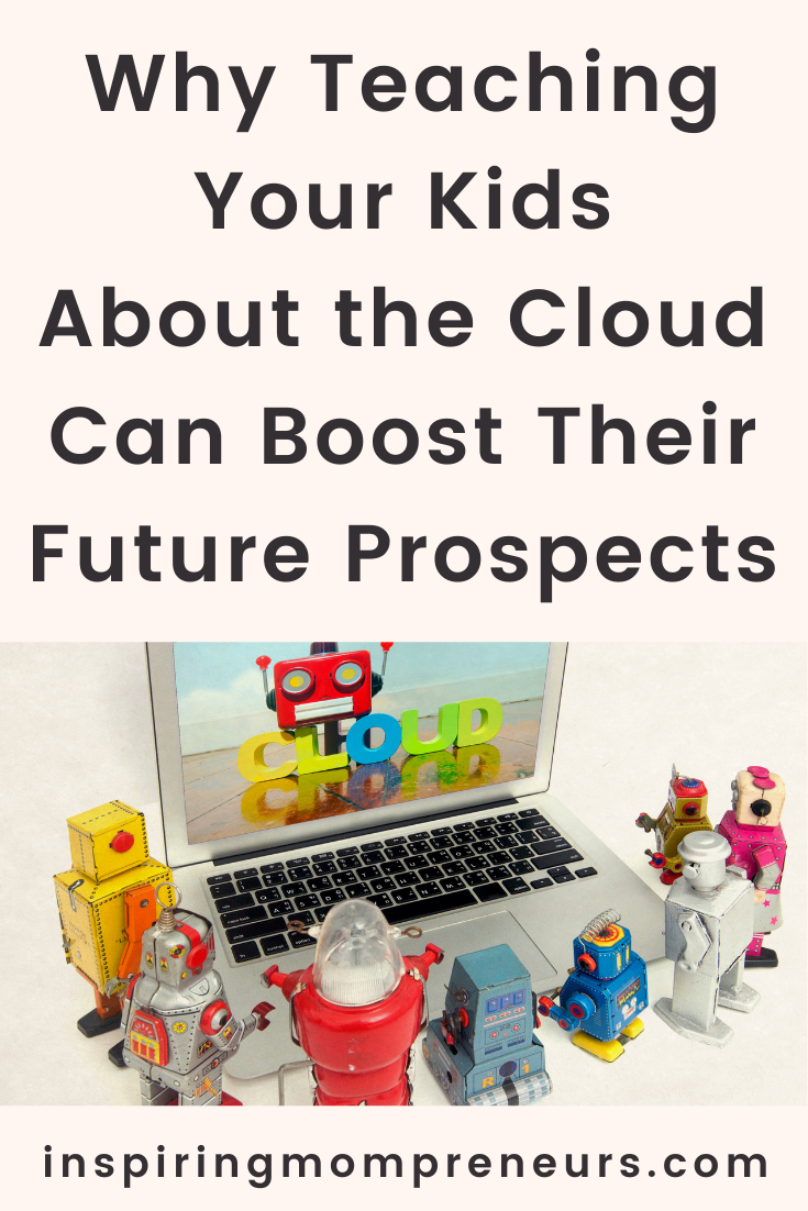 A great example of technology we should be teaching our kids to use is cloud-based technology.  Here are couple of key benefits of teaching your kids about the cloud.  #teachingyourkidsaboutthecloud #parenting #inspiredparenting #cloudbasedtechnology #education