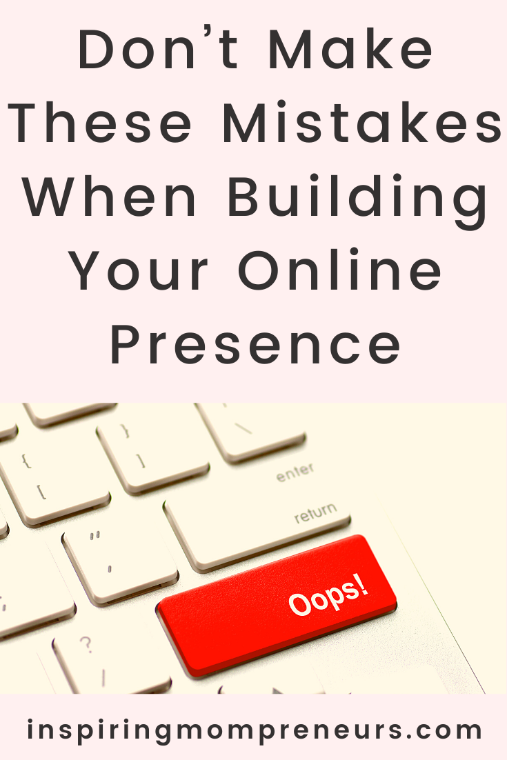 These mistakes when building your online presence can quickly slow down and frustrate your progress.  Here are some tips to avoid these common online mistakes.  #onlinemistakes #mistakeswhenbuildingonlinepresence