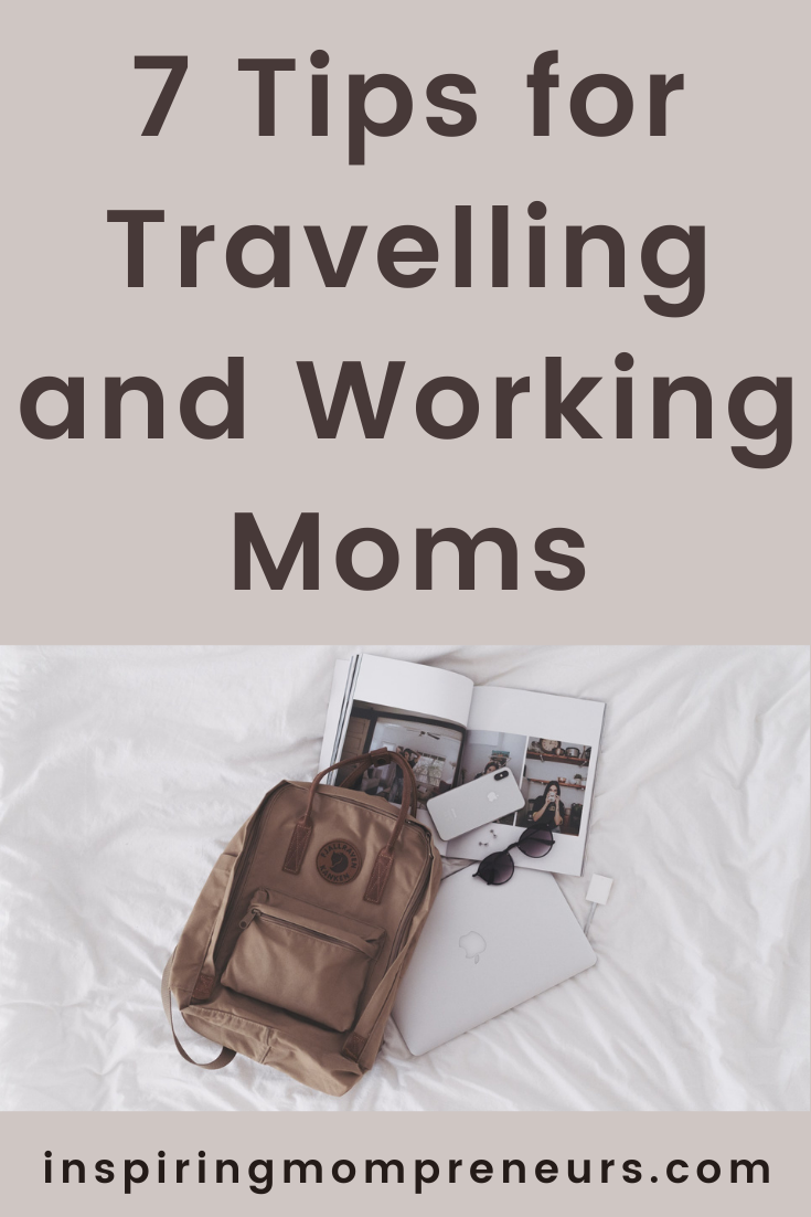 Business travel is always tough, but it's especially hard on mothers who have to leave their children at home. Here are 7 tips for travelling and working Moms. Guest Post by Lana Hawkins.