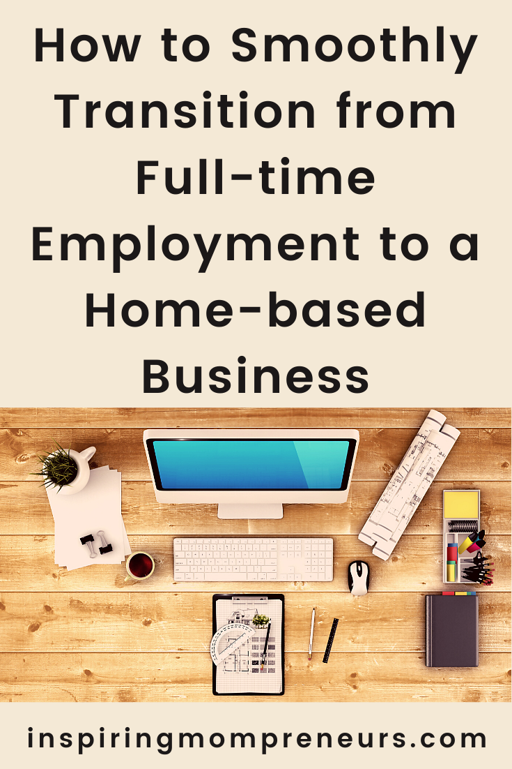 Starting a business at home is a dream many people wish to accomplish. Here's how to smoothly transition from full-time employment to a home-based business. #howto #FullTimeEmploymentToAHomeBasedBusiness #homebasedbusiness #entrepreneurship #workfromhome #workathome #homebusiness