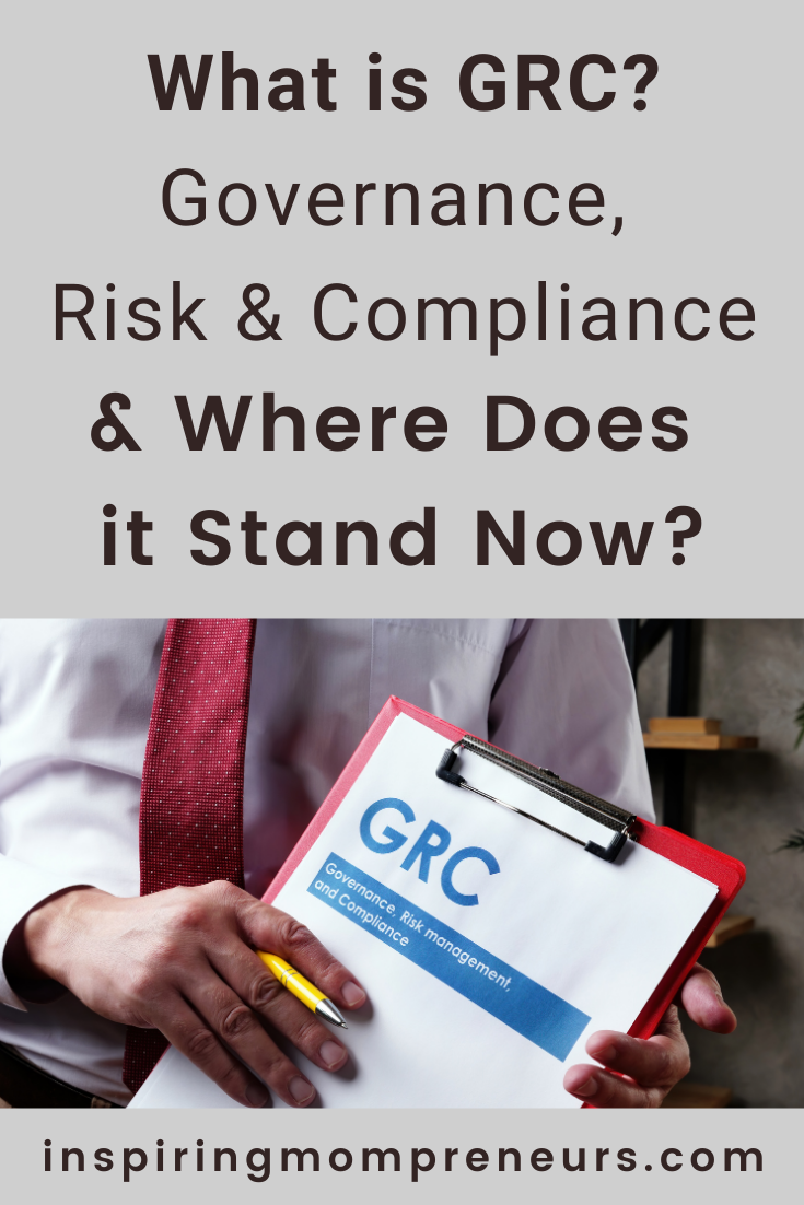 What is GRC and where does it stand now? Governance, risk and compliance, or GRC for short, is one of the more complex parts of your business. Read on...