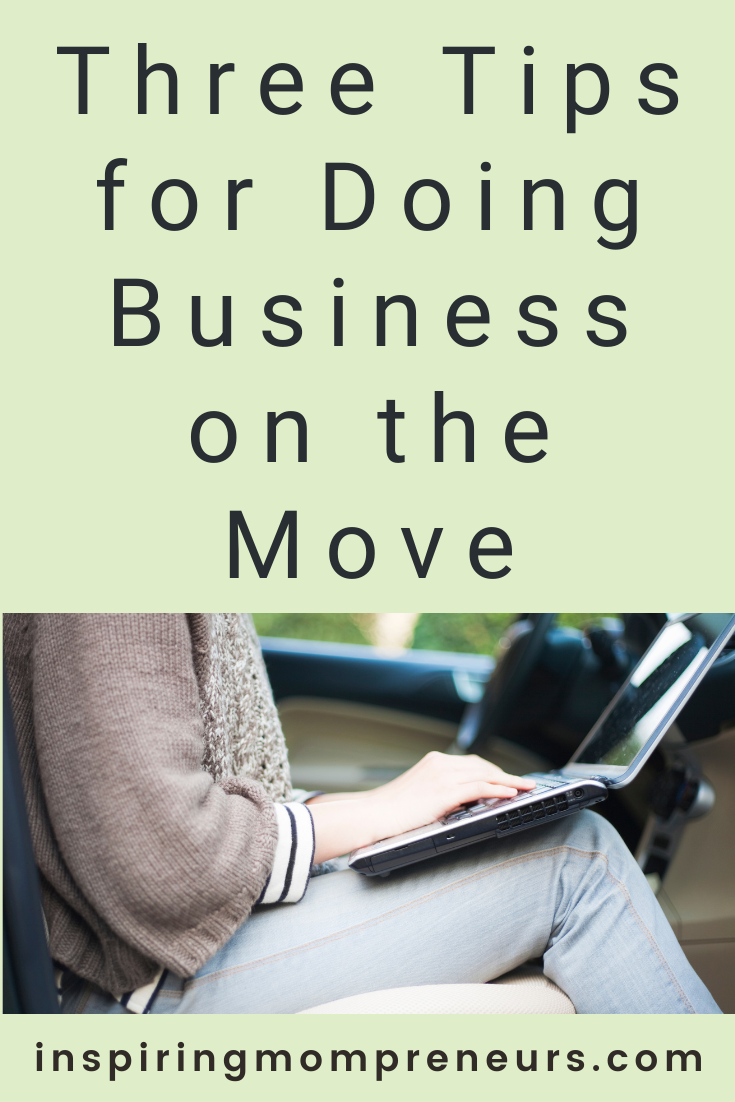 As an entrepreneur, you will probably work on the move at some point. Doing business on the move isn't easy but it is possible. Here are three tips to help.