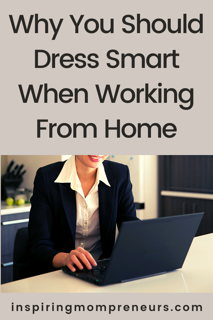 So you thought working at home meant you could be in your PJ's?  We reveal the three primary reasons why you should dress smart when working from home.