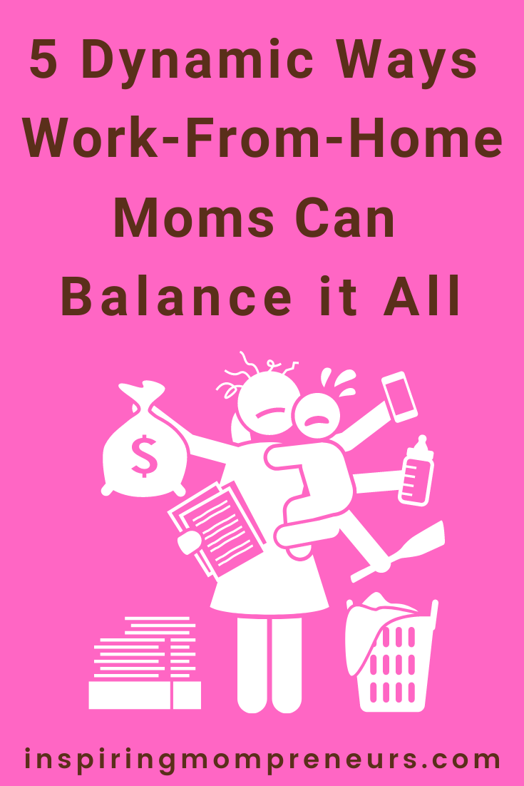Struggling to keep your at-home business flourishing while you keep your home life afloat? Here are five dynamic ways the work-at-home mom can balance it all.
