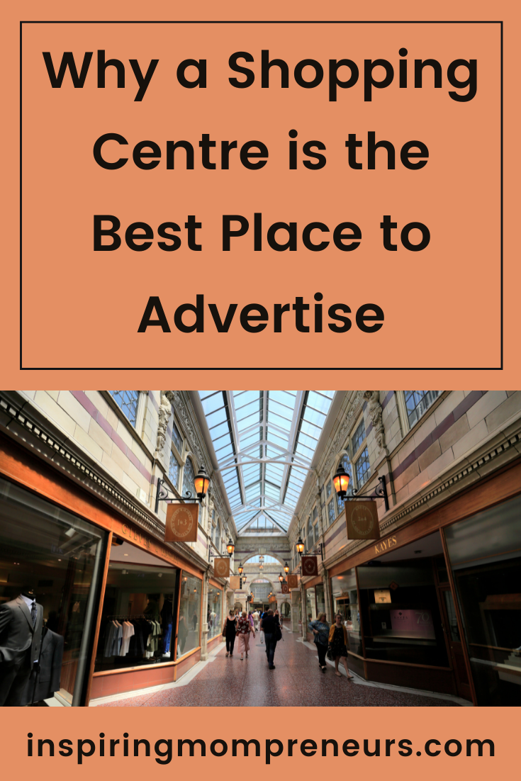 While most companies prefer modern advertising methods like digital marketing, here are 3 good reasons why a shopping centre is the best place to advertise.