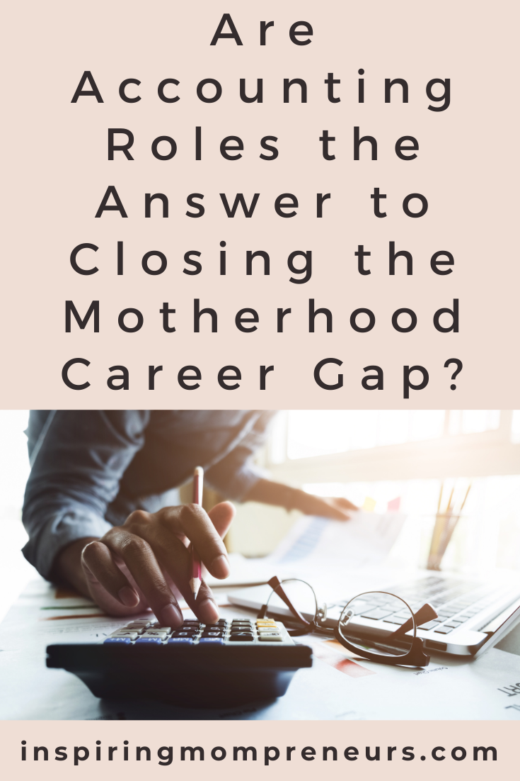 Are accounting roles closing the motherhood career gap? Accounting careers offer a wide range of benefits that mothers have been crying out for for years.