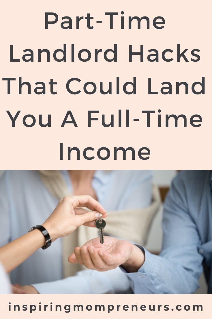 Part-time enterprises that allow moms to earn a full-time salary are on the rise. Here are some part time landlord hacks that could land you a full time income.