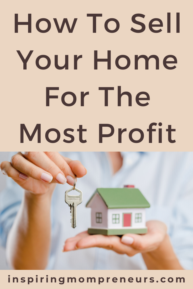Thankfully, it doesn't have to be as difficult as you might expect to sell your home for the highest sum. Here is how to sell your home for the most profit.